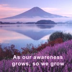 Inspirational quotes about life - As our awareness grows so we grow