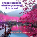 Inspirational quotes about life - Change happens whether you want it to or not